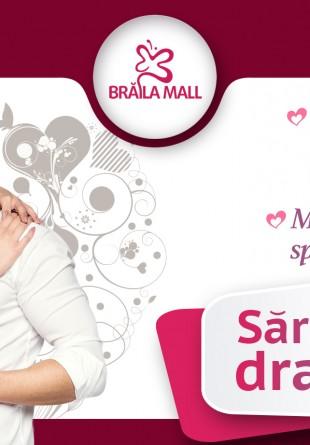 Sărbătorește dragostea la Brăila Mall!